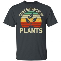 Easily Distracted By Plants T-Shirts, Hoodies, Long Sleeve