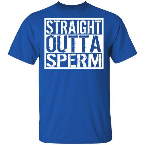 Straight Outta Sperm T-Shirts, Hoodies, Long Sleeve