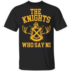 The Knights Who Say Ni – Monty Python T-Shirts, Hoodies, Long Sleeve