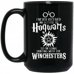 I Never Received My Letter To Hogwarts I'm Going Hunting With The Winchesters Mug