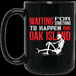 Waiting For Something To Happen On Oak Island Mug