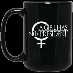 A Girl Has No President Game Of Thrones Mug