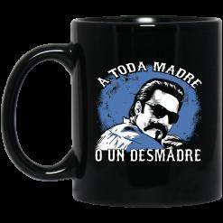 A Toda Madre O Un Desmadre Funny Mexican Mug