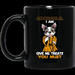 Adorable I Am Give Me Treats You Must Mug