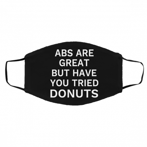 Abs Are Great But Have You Tried Donuts Face Mask
