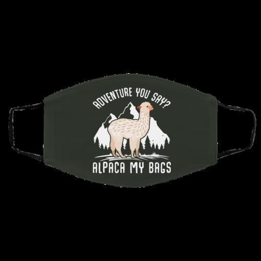Adventure You Say Alpaca My Bags Face Mask