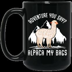 Adventure You Say Alpaca My Bags Mug