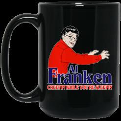 Al Franken Creepin While You're Sleeping Mug
