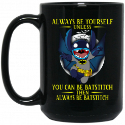Always Be Yourself Unless You Can Be Batstitch Then Always Be Batstitch Mug