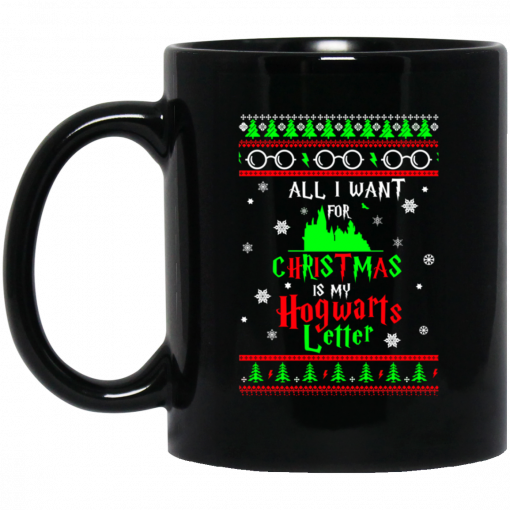 All I Want For Christmas Is My Hogwarts Letter Mug