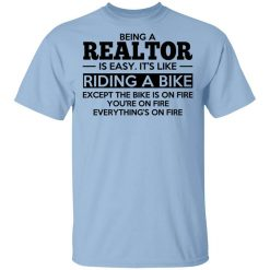 Being A Realtor Is Easy It's Like Riding A Bike T-Shirts, Hoodies, Long Sleeve