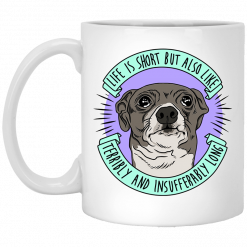 Jenna Marbles Life Is Short But Also Like Terribly and Insufferably Long At The Same Time Mug
