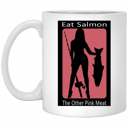 Eat Salmon The Other Pink Meat Mug