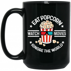 Eat Popcorn Watch Movies Ignore The World Mug
