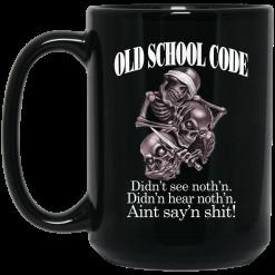 Old School Code Didn't See Nothing Mug