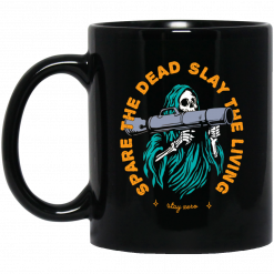 Spare The Dead Slay The Living Stay Zero Mug