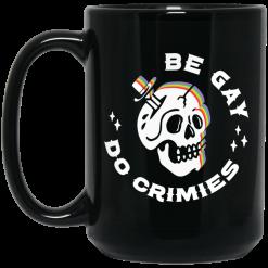 Skull Be Gay Do Crimes LGBT Mug