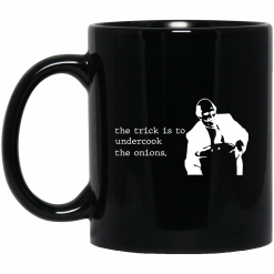 The Trick Is To Undercook The Onions Dunder Mifflin Mug