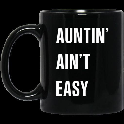 Auntin Ain't Easy Mug