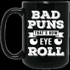 Bad Puns That's How Eye Roll Mug