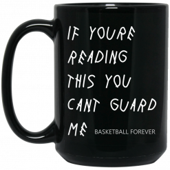 If You're Reading This You Can't Guard Me – Kyrie Irving Mug