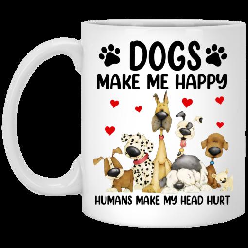 Dogs Make Me Happy Humans Make My Head Hurt Mug