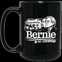 Bernie Sanders Is My Comrade Mug