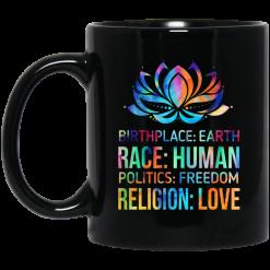 Birthplace Earth Race Human Politics Freedom Religion Love Mug