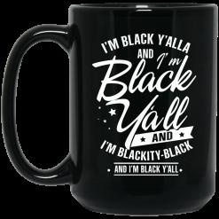 I'm Black Y'all And I'm Blackity Black Mug