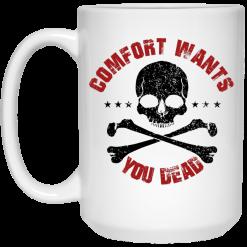 Comfort Wants You Dead Comfort Kills Mug