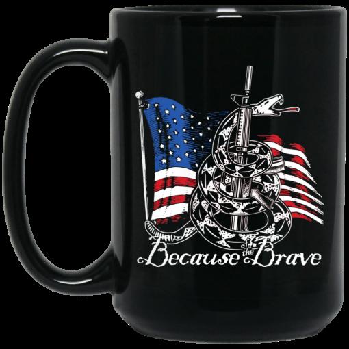 Demolition Ranch Because of the Brave Veterans Day Mug