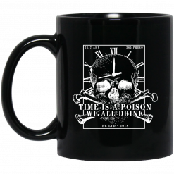 Time Is A Poison We All Must Drink Mug