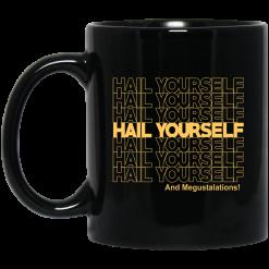 Hail Yourself And Megustalations Mug