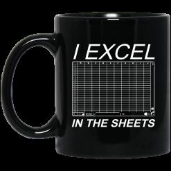 I Excel In The Sheets Mug