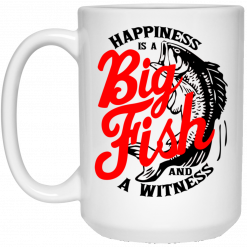 Happiness Is A Big Fish And A Witness Mug