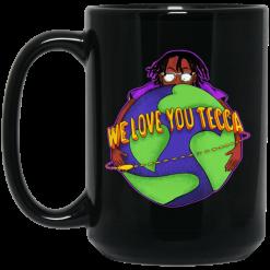 We Love You Tecca, Lil Tecca Fan Art & Gear Merch Mug