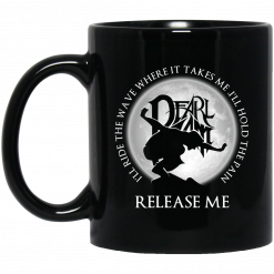 I'll Ride The Wave Where It Takes Me I'll Hold The Pain Release Me Pearl Jam Mug