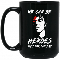 We Can Be Heroes Just For One Day – David Bowie Mug