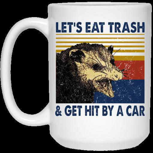 Opossum Let's Eat Trash & Get Hit By A Car Mug