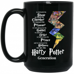 We Defended The Stone We Found The Chamber We Are The Harry Potter Generation Mug