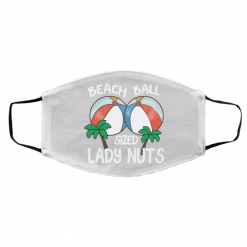 Beach Balls Sized Lady Nuts Face Mask