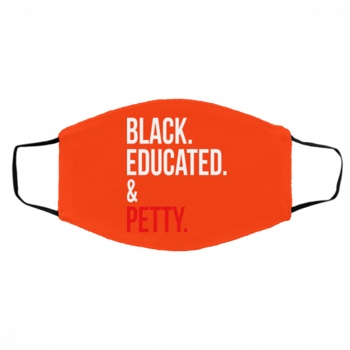 Black Educated & Petty Face Mask