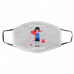 Booty Is Love Booty Is Life – Bob's Burgers Face Mask