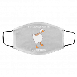 Peace Was Never An Option Goose Face Mask