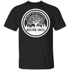 BostonTrees We Enjoy Nature Everyday T-Shirts, Hoodies, Long Sleeve