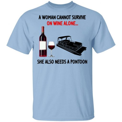 A Woman Cannot Survive On Wine Alone She Also Needs A Pontoon T-Shirts, Hoodies, Long Sleeve