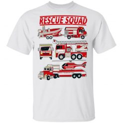Fire Truck Rescue Squad T-Shirts, Hoodies, Long Sleeve