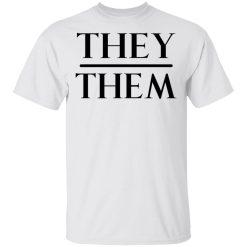 They Them Pronouns T-Shirts, Hoodies, Long Sleeve
