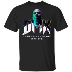 DMX Legend Never Die 1970 2021 T-Shirts, Hoodies, Long Sleeve