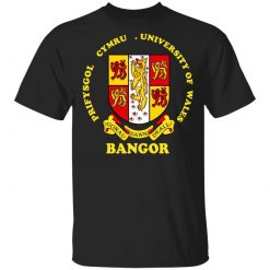 Bangor Prifysgol Cymru University Of Wales T-Shirts, Hoodies, Long Sleeve